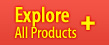 Explore All Products